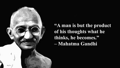 Mixed Media - A Man Is Product Of His Thoughts What He Thinks, He Becomes, Mahatma Gandhi, Artist Singh, Quotes by World Of Quotes -Artist Singh