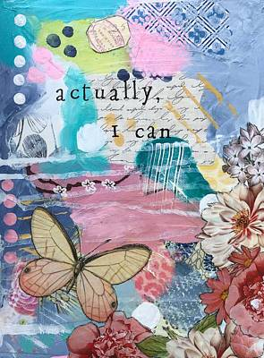 Wall Art - Mixed Media - Actually, I Can by Kelly Ramsdell