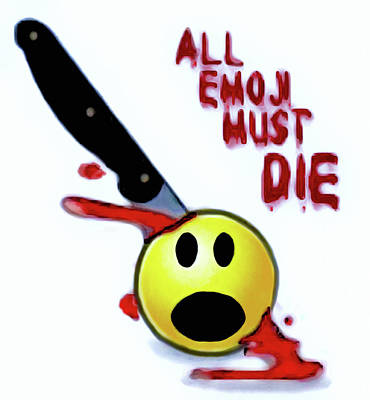 Digital Art - All Emoji Must Die by Susan Maxwell Schmidt