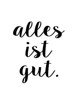 Digital Art - Alles Ist Gut - Typography Script Version by Menega Sabidussi