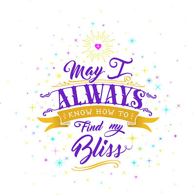 Digital Art - Always Find My Bliss by Barry Costa