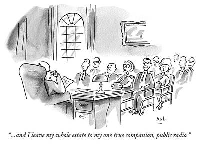 Drawing - and I leave my whole estate to my one true companion by Bob Eckstein