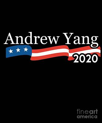 Digital Art - Andrew Yang For President 2020 by Flippin Sweet Gear