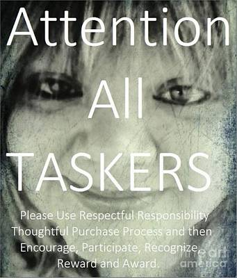 Painting - Attention All Taskers Please Use Respectful Responsibility by Catherine Lott