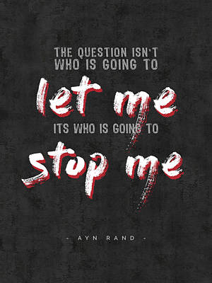 Ayn Rand Wall Art - Mixed Media - Ayn Rand Quotes - The Fountainhead Quotes - Typography - Motivational Poster by Studio Grafiikka