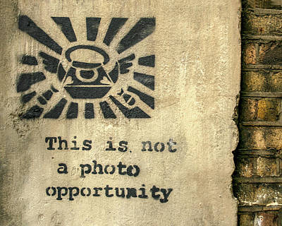 Photograph - Banksy's This Is Not A Photo Opportunity by Gigi Ebert