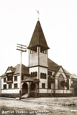Photograph - Baptist Church, Los Gatos, California Circa 1910 by California Views Archives Mr Pat Hathaway Archives