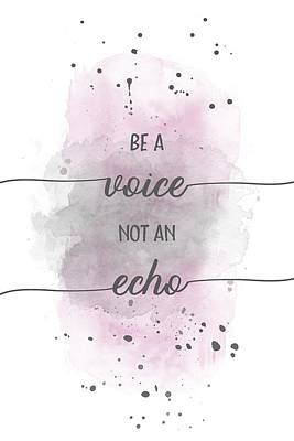Self-confidence Wall Art - Digital Art - Be A Voice Not An Echo - Watercolor Pink by Melanie Viola