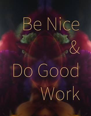 Photograph - Be Nice And Do Good Work by Sarah Morgan