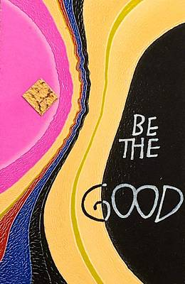 Painting - Be The Good by Sally Wightkin