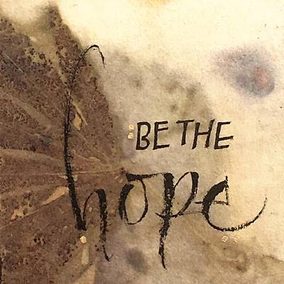 Painting - Be The Hope by Sally Wightkin
