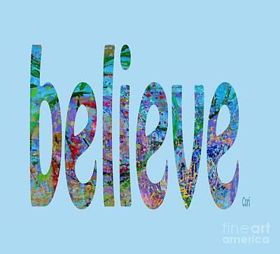 Digital Art - Believe 1001 by Corinne Carroll