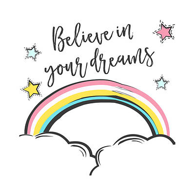 Digital Art - Believe In Your Dreams - Baby Room Nursery Art Poster Print by Dadada Shop