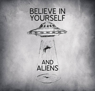 Science Fiction Drawings - Believe in Yourself Quote by Zapista Zapista