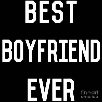 Digital Art - Best Boyfriend Ever by Flippin Sweet Gear