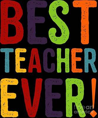 Digital Art - Best Teacher Ever by Flippin Sweet Gear