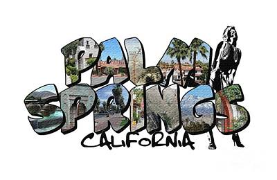 Photograph - Big Letter Palm Springs California by Colleen Cornelius