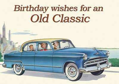 Painting - Birthday Wishes For An Old Classic Greeting Card - 1953 Dodge Coronet Antique Automobile by Walt Curlee