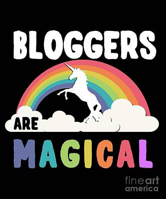 Digital Art - Bloggers Are Magical by Flippin Sweet Gear