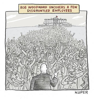 Drawing - Bob Woodward Uncovers A Few Disgruntled Employees by Peter Kuper