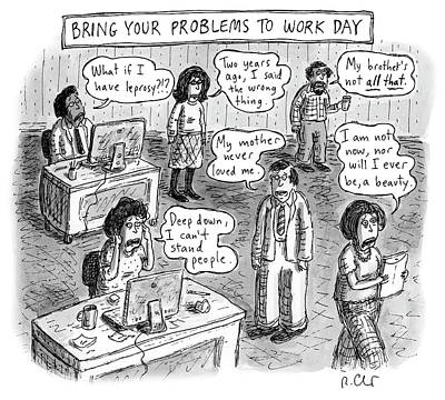 Drawing - Bring Your Problems To Work Day by Roz Chast