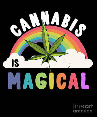 Digital Art - Cannabis Is Magical Weed 420 by Flippin Sweet Gear