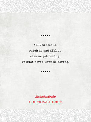 Mixed Media - Chuck Palahniuk Quotes 2 - Invisible Monsters - Literary Quote - Book Lover Gift - Typewriter Quotes by Studio Grafiikka