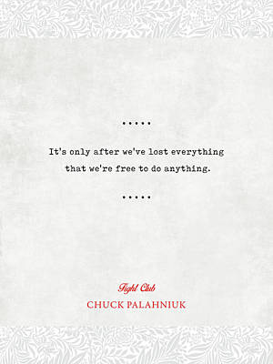 Mixed Media Royalty Free Images - Chuck Palahniuk Quotes 3 - Fight Club - Literary Quote - Book Lover Gift - Typewriter Quotes Royalty-Free Image by Studio Grafiikka
