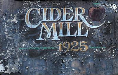 Photograph - Cider Mill 1925 Sign by Carol Montoya