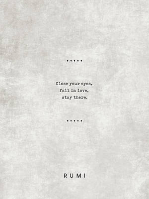 Royalty-Free and Rights-Managed Images - Close your eyes, fall in love, stay there - Rumi Quotes 23 - Typewriter Quotes by Studio Grafiikka
