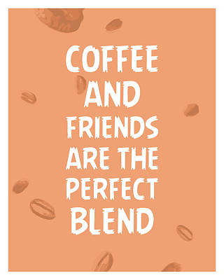 Royalty-Free and Rights-Managed Images - Coffee and Friends are the perfect blend - Coffee Quotes - Coffee Poster - Quote Prints - Cafe Decor by Studio Grafiikka