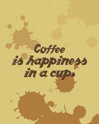 Royalty-Free and Rights-Managed Images - Coffee is happiness in a cup - Coffee Poster - Coffee Quotes - Quote Prints - Cafe Decor by Studio Grafiikka