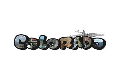 Photograph - Colorado Big Letter Digital Art by Colleen Cornelius