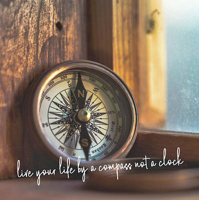 Photograph - Compass Time Quote by Jamart Photography