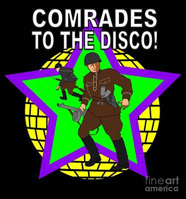 Digital Art - Comrades To The Disco by Anthony Mrugacz