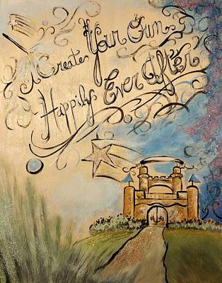 Mixed Media - Create Your Own Happily Ever After by Lisa Bunsey