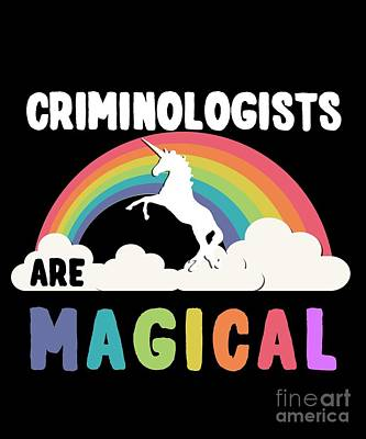 Digital Art - Criminologists Are Magical by Flippin Sweet Gear