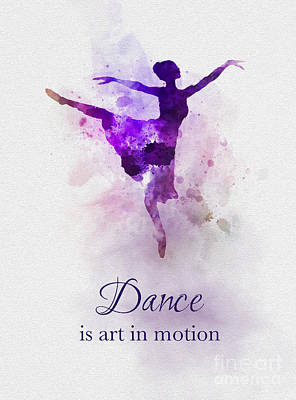 Dancer Mixed Media - Dance Is Art In Motion by My Inspiration