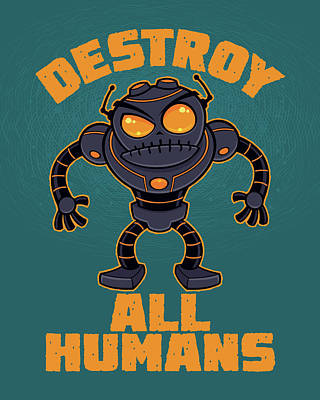 Royalty-Free and Rights-Managed Images - Destroy All Humans Angry Robot by John Schwegel