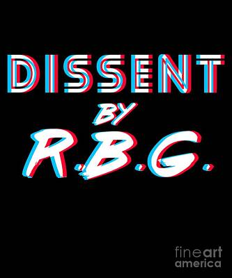 Digital Art - Dissent By Rbg Ruth Bader Ginsburg by Flippin Sweet Gear