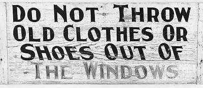 Photograph - Do Not Throw Old Clothes Or Shoes Out The Window by Wendy Fielding