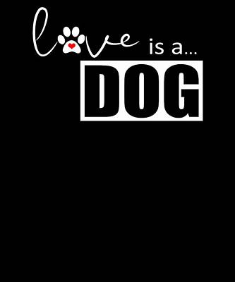 Digital Art - Dog Paw Print Design Love Is A Dog by Dawn Romine