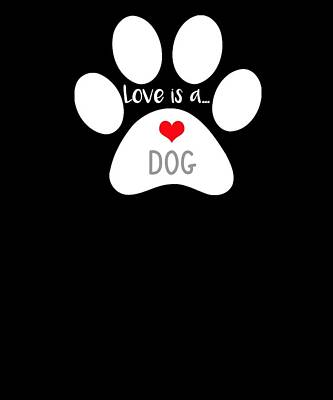 Digital Art - Dog Paw Print Love Is A Dog by Dawn Romine