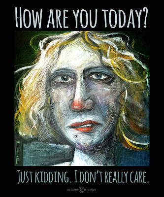 Painting - Don't Really Care by Tim Nyberg