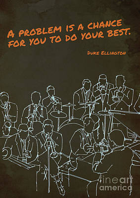 Musicians Drawings - Duke Ellington quote, jazz band inspirational quote by Drawspots Illustrations