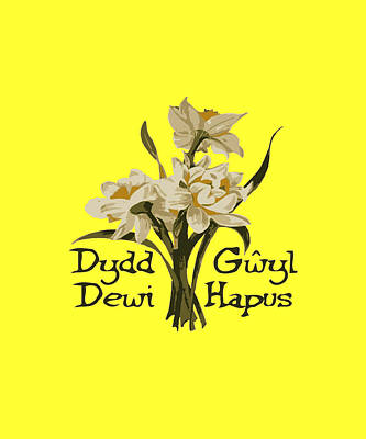 Digital Art - Dydd Gwyl Dewi Hapus Or Happy St Davids Day  by Taiche Acrylic Art