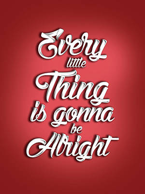 Royalty-Free and Rights-Managed Images - Every little thing is gonna be alright - Quote Typography - Red and White - Graphic Design by Studio Grafiikka