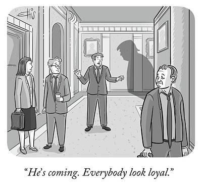 Drawing - Everybody Look Loyal by Ellis Rosen