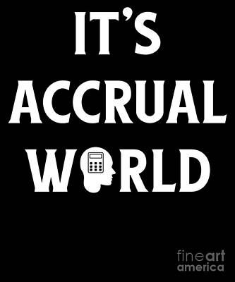 Cpas Wall Art - Drawing - Funny Accounting Its Accrual World Cpa by The Perfect Presents