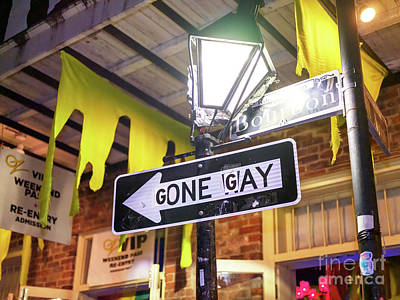 Photograph - Gone Gay On Bourbon Street New Orleans by John Rizzuto
